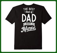 b02ac18a386 Mens The Best Kind Of Dad Raise A Nurse T-shirt On Back Large Black