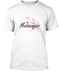 Messenger Heart Design White T-Shirt Front - This is the perfect gift for someone who loves Messenger. Thank you for visiting my page (Related terms: Professional jobs,job Messenger,Messenger,messengers,message,messanger,myjobs.com,,jobs,I love Messe ...)
