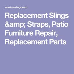 Patio Furniture Supplies Vinyl Straps And Replacement Plastic
