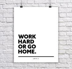 labno4.com Work hard or go home  #Short #Quotes