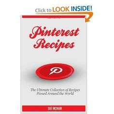 Pinterest Recipes --- http://www.amazon.com/Pinterest-Recipes-Sue-McNair/dp/147527470X/?tag=pintrest01-20
