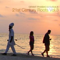 #073 Grant Phabao & Djouls - 21st Century Roots Vol.3