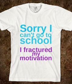 I cant go to school funny shirt