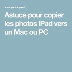 Astuce pour copier les photos iPad vers un Mac ou PC Internet, Mac, Photoshop, Apple, Tips, Cactus, Christian, Technology, Software