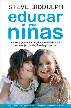 Educar niñas, de Steve Biddulph - Editorial: Alba -  Signatura: 37 BID edu -  Código de barras: 3277189 - http://www.albaeditorial.es/php/sl.php?shop.showprod&nt=7455&ref=97884-84289661&fldr=0#.U6lk0Pl_tu0