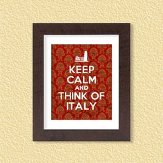 Keep Calm and Think of Italy  Damask  8x10  by FebruaryLane, $3.95