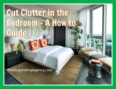 Cut Clutter in the Bedroom: A How-to Guide