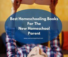 Best Homeschooling Books For The New Homeschool Parent