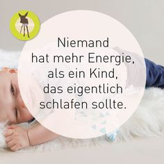 Niemand hat mehr Energie, als ein Kind, das eigentlich schlafen sollte.  #nimmslässig Lustige Sprüche
