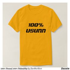 100% Usunn| 100% Unhealthy T-Shirt cool trendy unique t-shirt fashion design Swahili Quotes, Shirt Art, Norwegian Words, Geile T-shirts, Foreign Words, Word Sentences, Never Trust, Yellow T Shirt, Tshirt Colors