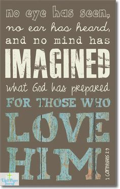 Scriptures.Imagined what god has prepared for those who Love him. #bibleverses #love #inspire