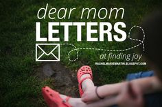 dear mom letters - a collection of encouraging letters for moms // at finding joy #motherhood