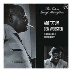 Art Tatum / Ben Webster - The Tatum Group Masterpieces