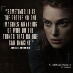 Such an incredible movie!! Learned so much about an amazing man I knew nothing about The Imitation Game @ImitationGame · Sep 23 Heroes change the equation. #KeiraKnightley is mathematician Joan Clarke in The #ImitationGame.