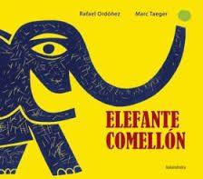 Elefante comellón / Rafael Ordóñez ; [ilustracións de] Marc Taeger (2014)