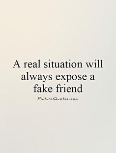 Fake People Quotes And Fake Friends Sayings - Page 3 of 7 A real situation will always expose a fake friend. Fake People Quotes, Fake Friend Quotes, Fake Friends Quotes Betrayal, Fake Love Quotes, Funny People, False Friends, Facebook Friends Quotes, A Good Friend Quote, Bestfriend Quotes Deep