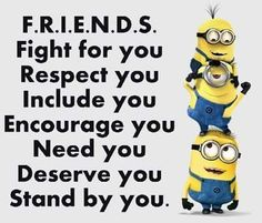 Yup. If someone doesn't mark all these boxes then I give up trying to be fri... - Funny Minion Quote, minion quotes - Minion-Quotes.com