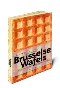 Brusselse wafels: Om te backen dikke wafelen. Alles over Brusselse Wafels