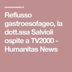 Reflusso gastroesofageo, la dott.ssa Salvioli ospite a TV2000 - Humanitas News