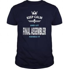 Awesome Tee FINAL ASSEMBLER JOBS TSHIRT GUYS LADIES YOUTH TEE HOODIE SWEAT SHIRT VNECK UNISEX T-Shirts #tee #tshirt #named tshirt #hobbie tshirts #Assembler