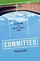 Committed: Confession of a Fantasy Football Junkie by Mark St. Amant