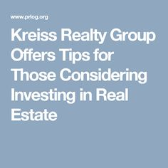 Kreiss Realty Group Offers Tips for Those Considering Investing in Real Estate