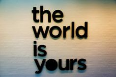 The World Is Yours    #travel #quote