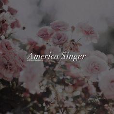 America Singer<3
