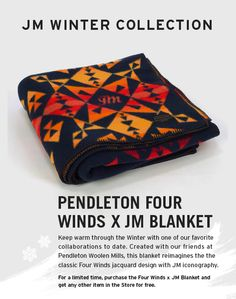 Pendleton Four Winds x JM Blanket. For a limited time: buy one, choose anything else in the Store for free.