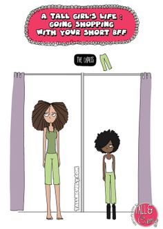 Full comic here ! > http://tallncurly.com/2014/04/02/a-tall-girls-life-going-shopping-with-your-short-bff-long-tall-sally-exclusive-discount/