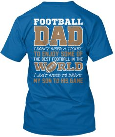 Discover Ltd Edition Football Dad T-Shirt, a custom product made just for you by Teespring. - Football Dad I Don't Need A Ticket To Enjoy. Sports Mom Shirts, Football Mom Shirts, Football Cheer, Football Quotes, Cheer Shirts, Dad To Be Shirts, Football Season, Football Stuff, Football Decor