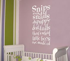 Snips and Snails & Puppy Dog Tails That's What Little Boys Are Made Of Vinyl Wall Art - Kids Room Decor - Wall Decal    It's time to put up some great vinyl quotes for your home! Show some decorating style and just have fun with it.    Please pick the size and color choices from the pull down box above when purchasing. Thanks!    This decal can be made in different dimensions. Larger sizes may increase the price of the wall decal and also result in installations requiring more than one…