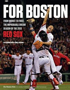 For Boston: From Worst to First, the Improbable Dream Season of the 2013 Red Sox (Triumph Books, 2013) #redsox #worldseries #sports #books