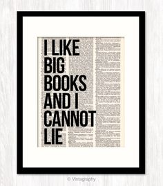 I Like BIG BOOKS and I Cannot Lie funny quote art dictionary art print typography mixed media altered book page print. $9.00, via Etsy.