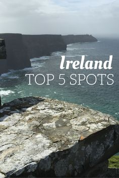 Top 5 spots to visit in #Ireland #VisitIreland