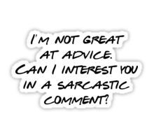 Friends - I'm not great at advice Sticker