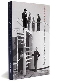 Neoplasticismo na Pintura e na Arquitetura por Piet Mondrian http://www.amazon.com.br/dp/8575037102/ref=cm_sw_r_pi_dp_gr20wb0FEVCX5