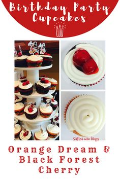 Birthday Party Cupcakes: Orange Dream and Black Forest Cherry