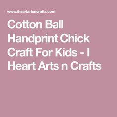 Cotton Ball Handprint Chick Craft For Kids - I Heart Arts n Crafts