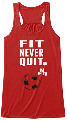FIT NEVER QUIT- BRANDED SPORTS APPAREL, my store is at https://teespring.com/stores/fit-never-quit-brand, girl soccer t shirts, soccer shirts, soccer tank tops, soccer saying tops and tanks, saying soccer shirts, saying soccer t shirts, boys soccer shirts, boys soccer t shirts, soccer shirts, soccer t shirts, soccer clothing apparel, ckick on shirt image to BUY NOW $19.99