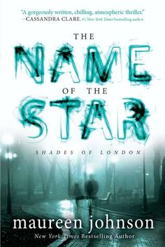 The Name of the Star (Shades of London) by Maureen Johnson