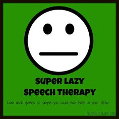 S2U: Lazy Speech Therapy: Card deck games so easy you could do them in your sleep.