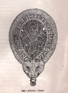 King Alfred's jewel.   In 1693 a jewel was unearthed near to the Isle of Athelney, where King Alfred took refuge from the Danes in 878.  A Saxon inscription around the edge reads 'Alfred Had Me Made'.