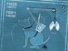 Pooch Powered Poopy Pincher  by Jeremy Holmes