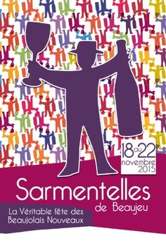 Les Sarmentelles - the beating heart of the celebrations, takes place in the wine's hometown, Beaujeu and lasts 5 days.