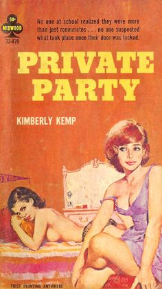 Private Party by Kimberly Kemp - lesbian pulp Book Cover Art, Cover Pages, Vintage Lesbian, Lesbian Art, Lesbian Pride, Pulp Fiction Book, Fire Book, Vintage Book Covers, Vintage Books