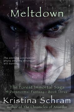 Book Three of The Forest Immortal Saga, Meltdown...the exciting conclusion ~ where only the strongest will survive.