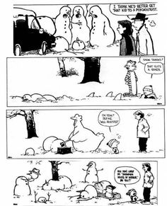 Calvin and Hobbes, love these guys. Will have to make a colony of snow creatures as well!