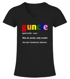 Mens Guncle Definition T-Shirt  :Price 22.95 €  lgbt, lgbtq, gay, lesbian, trans, bisexual, pansexual, asexual, queer pride gift shirt, tee, mug, bag, necklace, shoes gift for birthday, lgbt march, pride, equality or any anniversary, holiday