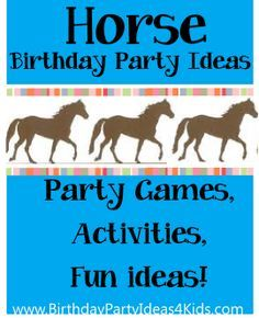 Horse theme birthday party ideas for boys and girls! Fun ideas for horse themed party games, activities, party food, favors and more! http://www.birthdaypartyideas4kids.com/horse-party-ideas.htm